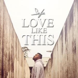 Sefa - Love Like This