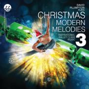 Christmas Modern Melodies 3: Inspirational Ballet Class Music - David Plumpton - David Plumpton