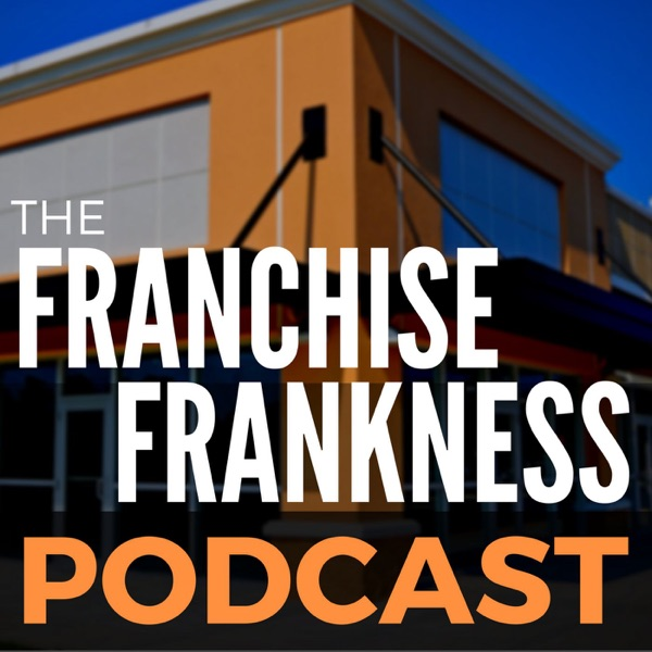 The Franchise Frankness Podcast