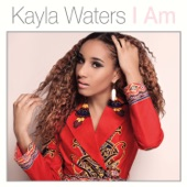 Kayla Waters - I Am