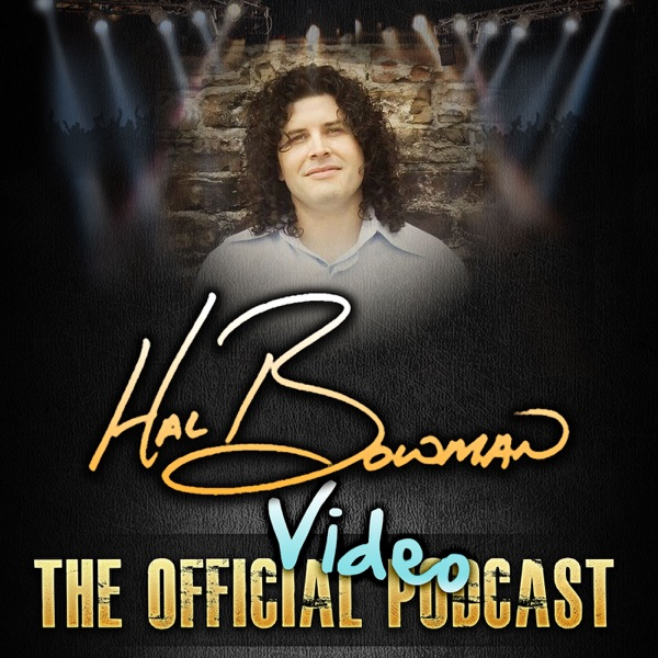 Hal Bowman: The Official Video Podcast