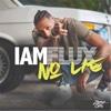 No Lie - Single - Iamflux