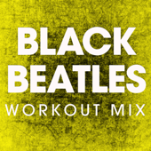 Black Beatles (Extended Workout Mix) - Power Music Workout