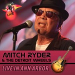 Mitch Ryder & The Detroit Wheels - CC Ryder