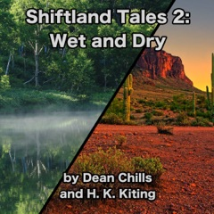 Shiftland Tales 2: Wet and Dry (Unabridged)