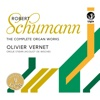 Schumann: The Complete Organ Works - Olivier Vernet