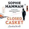 Sophie Hannah - Closed Casket: The New Hercule Poirot Mystery: The New Hercule Poirot Mystery (Unabridged) artwork