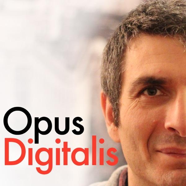 Opus Digitalis - Gioie e dolori di un imprenditore digitale