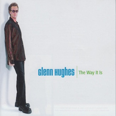 The Way It Is - Glenn Hughes