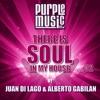 Juan Di Lago & Alberto Gabilan Presents There Is Soul in My House, Vol. 32