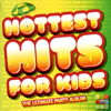 Hottest Hits for Kids: The Ultimate Party Album - Juice Music