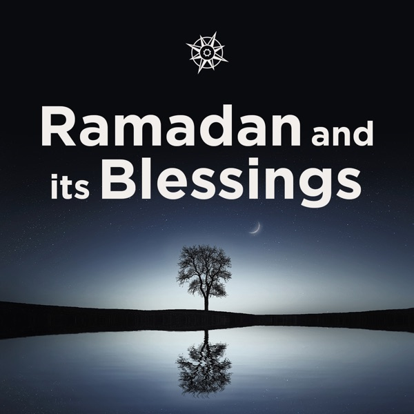 Ramadan and Its Blessings