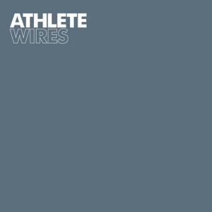 Athlete - Wires (Radio Edit)