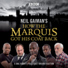 Neil Gaiman - Neil Gaiman's How the Marquis Got His Coat Back: BBC Radio 4 Full-Cast Dramatisation  artwork