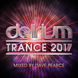 Album: Delirium Trance 2017 Mixed by Dave Pearce by Dave
