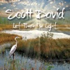 Let There Be Light - Scott David
