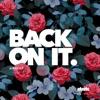 Back on It