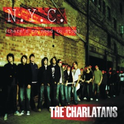 NYC (There's No Need to Stop) [Weird Science Remix] - Single - The Charlatans Album Cover