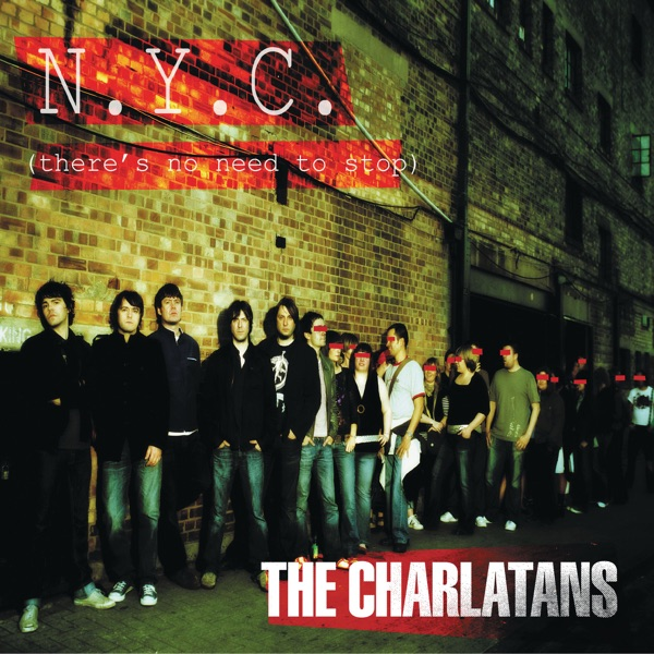 The Charlatans - NYC (There's No Need to Stop) [Weird Science Remix] - Single album wiki, reviews