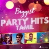 Biggest Party Hits (Tamil)