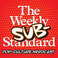 The Weekly Substandard | A nerdcast on movies and pop-culture podcast