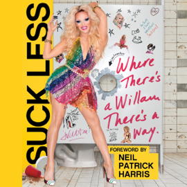 Suck Less: Where There's a Willam, There's a Way (Unabridged) audiobook