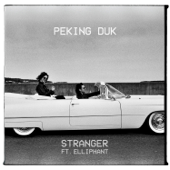 Stranger (feat. Elliphant) - Peking Duk
