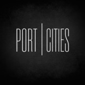 Port Cities - Where Have You Been