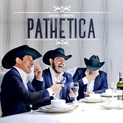 Pathetica - Single - Los del Arroyo
