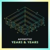 Meteorite (Acoustic) - Single, Years & Years