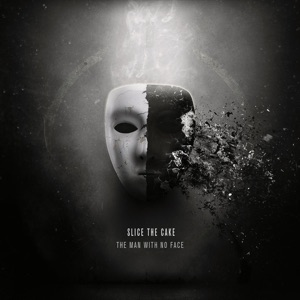 Slice The Cake - The Man With No Face