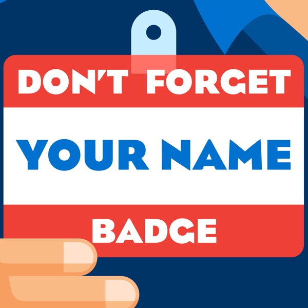 Don't Forget Your Name Badge! - A Podcast for Event Planners & Meeting Planners