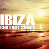 Ibiza Chillout Songs: Best of 2017