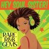 Hey Soul Sister! Rare R&B Gems