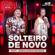 Solteiro de Novo (feat. Ronaldinho Gaúcho) [Ao Vivo] - Wesley Safadão