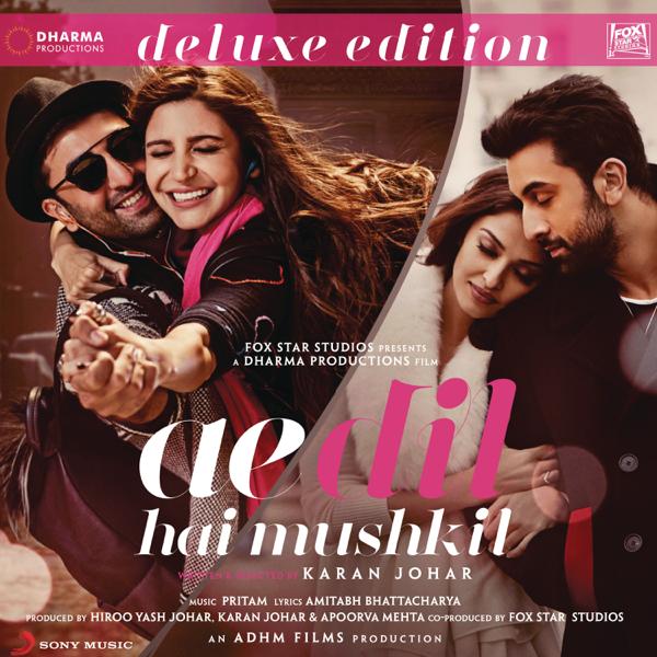Ae Dil Hai Mushkil Deluxe Edition Original Motion Picture Soundtrack Von Pritam