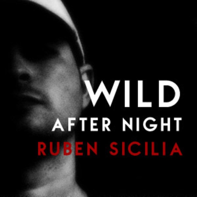 Wild After Night by RubenSicilia on Apple Podcasts