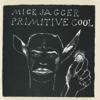 Primitive Cool (2015 Remastered Version) - Mick Jagger