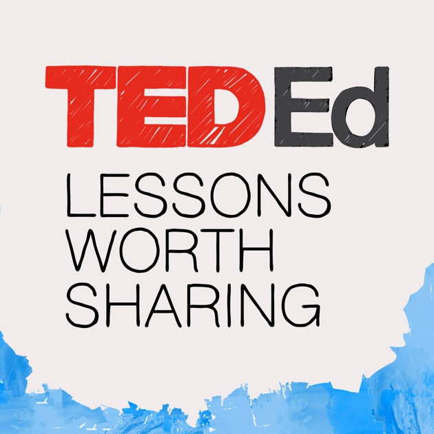Ted Ed Lessons Worth Sharing By Ted Talks On Apple Podcasts