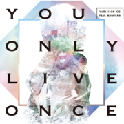 You Only Live Once - EP - YURI!!! on ICE feat. w.hatano - YURI!!! on ICE feat. w.hatano