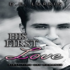 Gay Romance: His First Love: His First Time, Book 8 (Unabridged)