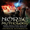 Patrick Auerbach - Norse Mythology: Thor, Odin, Loki, and the Other Gods and Heroes (Unabridged)  artwork