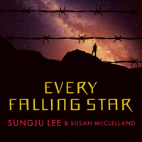 Every Falling Star: The True Story of How I Survived and Escaped North Korea (Unabridged)