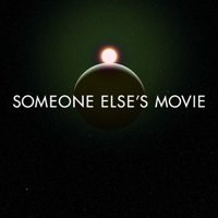 Podcast cover art for Someone Else's Movie