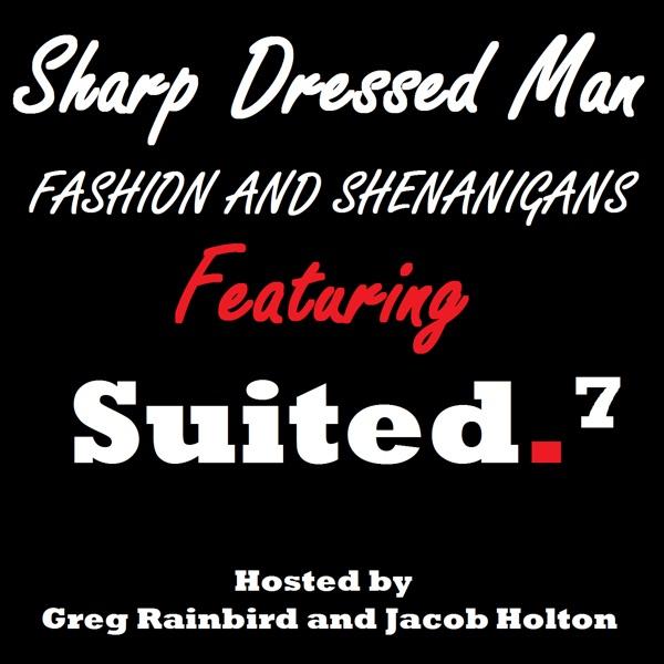 Sharp Dressed Man Podcast