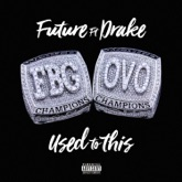Used to This (feat. Drake) - Single