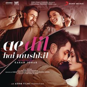 Pritam - Ae Dil Hai Mushkil (Original Motion Picture Soundtrack)