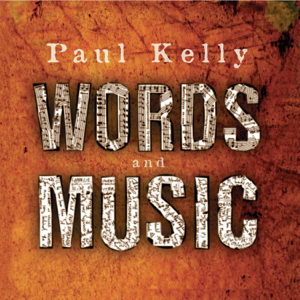 Paul Kelly - It Started with a Kiss