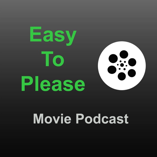 Easy to Please Movie Podcast