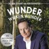 Eckart von Hirschhausen - Wunder wirken Wunder: Wie Medizin und Magie uns heilen artwork